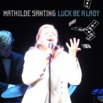 2011 | Luck be a lady | Mathilde Santing