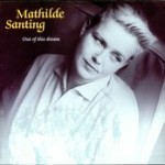 1987 | Out of this dream | Mathilde Santing