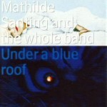 1994 | Under a blue roof | Mathilde Santing
