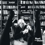 2013 | Altijd gaat voorbij | Roel van Dalen